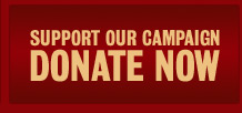 Support Our Campaign, Donate Now