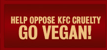 Help Fight KFC Cruelty, Go Vegetarian